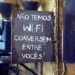 Não temos wi-fi